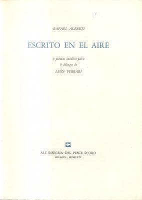 Página 1 de Escrito en el aire, 1964  Libro con poemas de Rafael Alberti y dibujos de León Ferrari.  Editorial All´insegna del pesce d´oro, Milán.